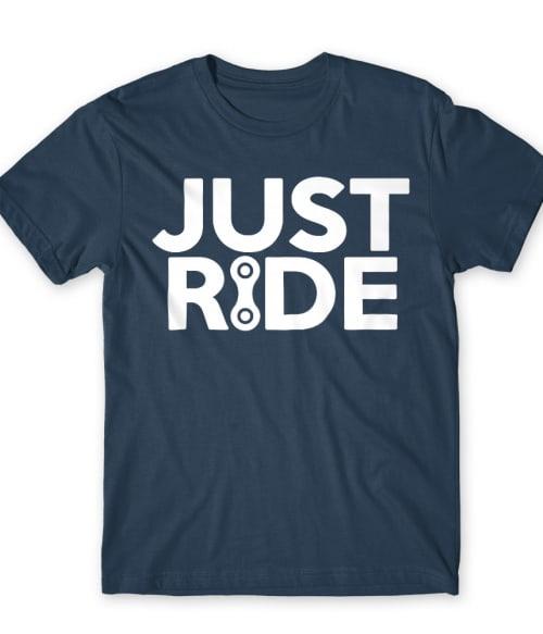 Just ride Póló - Ha Hobby rajongó ezeket a pólókat tuti imádni fogod!