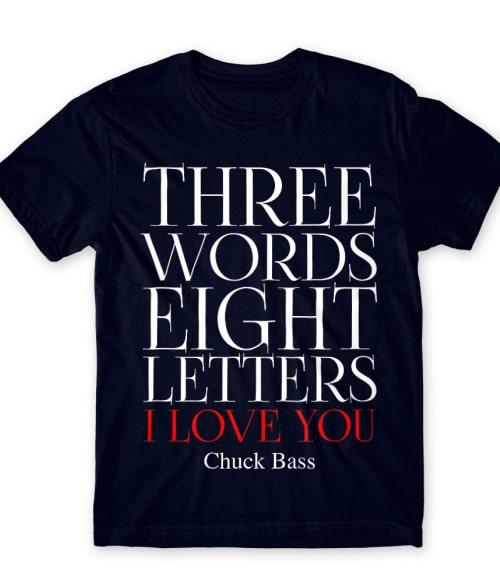 Three word I love you Póló - Ha Gossip Girl rajongó ezeket a pólókat tuti imádni fogod!