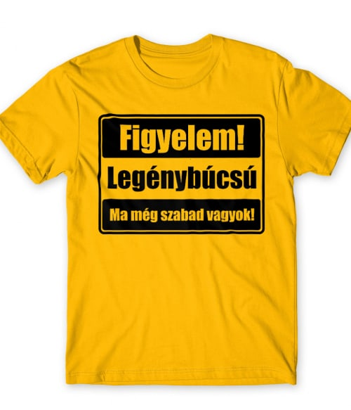 Figyelem Legénybúcsú Póló - Ha Bachelor Party rajongó ezeket a pólókat tuti imádni fogod!