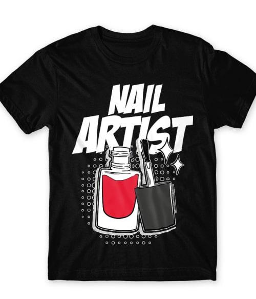 Nail artist Póló - Ha Manicurist rajongó ezeket a pólókat tuti imádni fogod!