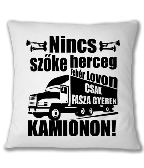 Szőkeherceg kamionon Póló - Ha Chauffeur rajongó ezeket a pólókat tuti imádni fogod!