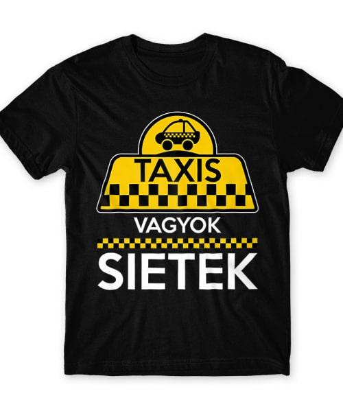 Taxis vagyok Póló - Ha Chauffeur rajongó ezeket a pólókat tuti imádni fogod!
