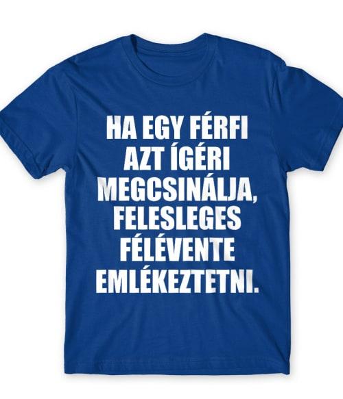 Ha egy férfi... Póló - Ha Fun Texts rajongó ezeket a pólókat tuti imádni fogod!