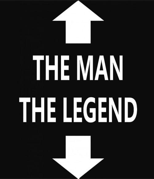The man the legend Póló - Ha Fun Texts rajongó ezeket a pólókat tuti imádni fogod!
