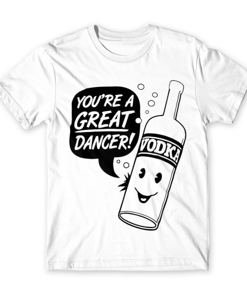 Great dancer Póló - Ha Drinks rajongó ezeket a pólókat tuti imádni fogod!