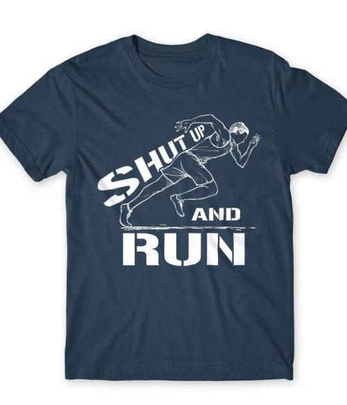 Shut up and run Póló - Ha Running rajongó ezeket a pólókat tuti imádni fogod!
