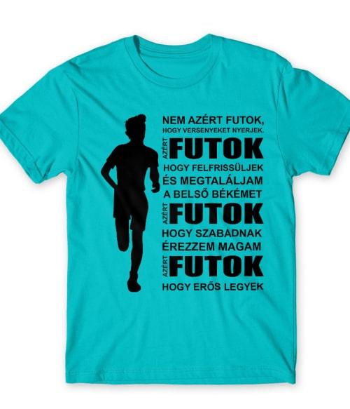Azért futok Póló - Ha Running rajongó ezeket a pólókat tuti imádni fogod!