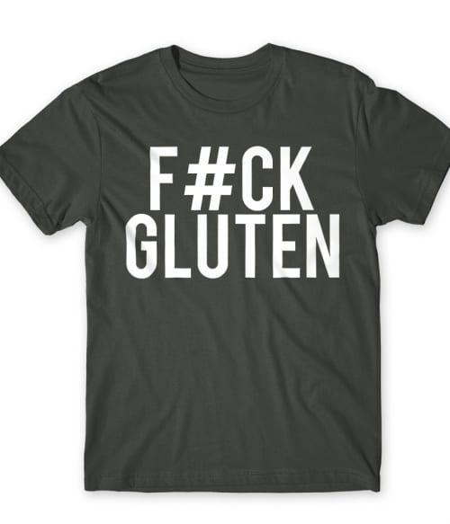 Fuck Gluten Póló - Ha Gluten Free rajongó ezeket a pólókat tuti imádni fogod!