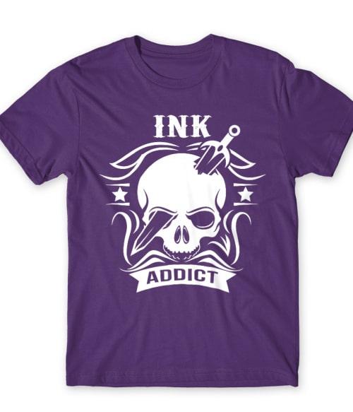 Ink addict Póló - Ha Tattoo rajongó ezeket a pólókat tuti imádni fogod!