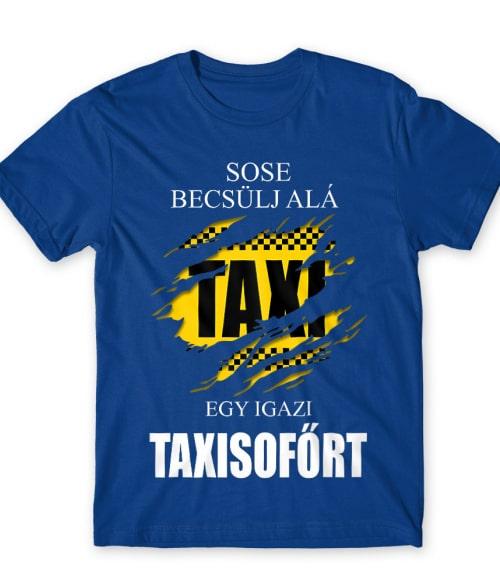 Sose becsülj alá egy igazi Taxisofőrt Póló - Ha Taxi Driver rajongó ezeket a pólókat tuti imádni fogod!