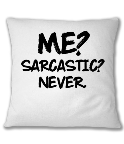 Sarcastic Póló - Ha Sarcastic Humour rajongó ezeket a pólókat tuti imádni fogod!