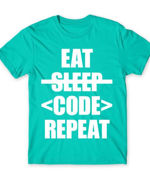 Eat sleep code Póló - Ha Programming rajongó ezeket a pólókat tuti imádni fogod!