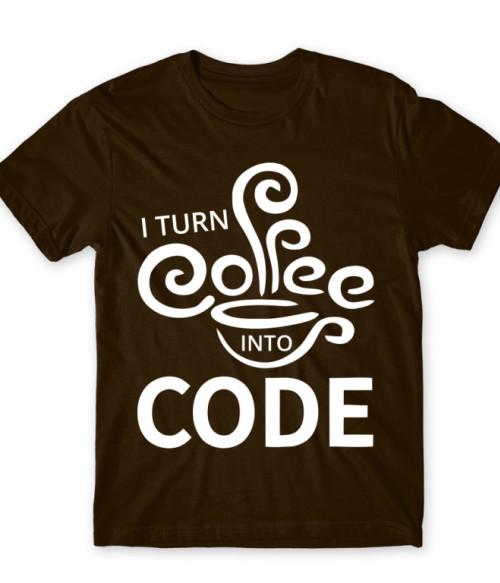 Turn coffee into code Póló - Ha Programming rajongó ezeket a pólókat tuti imádni fogod!