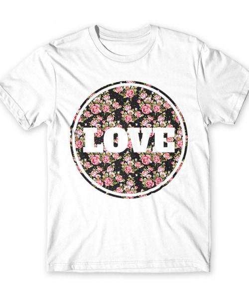 Love flower Póló - Ha Flower rajongó ezeket a pólókat tuti imádni fogod!
