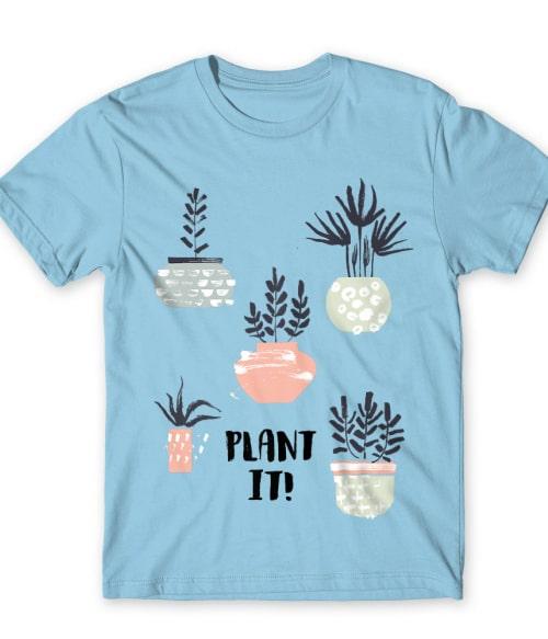 Plant it Póló - Ha Flower rajongó ezeket a pólókat tuti imádni fogod!
