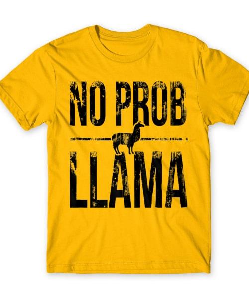 No prob llama Póló - Ha Llama rajongó ezeket a pólókat tuti imádni fogod!