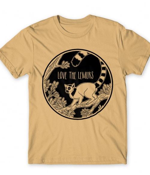 Love the lemurs Póló - Ha Lemur rajongó ezeket a pólókat tuti imádni fogod!