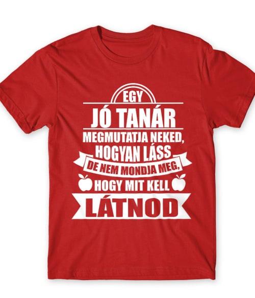 Egy jó tanár Póló - Ha Teacher rajongó ezeket a pólókat tuti imádni fogod!