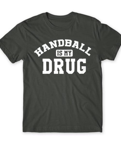 Handball is my Drug Póló - Ha Handball rajongó ezeket a pólókat tuti imádni fogod!