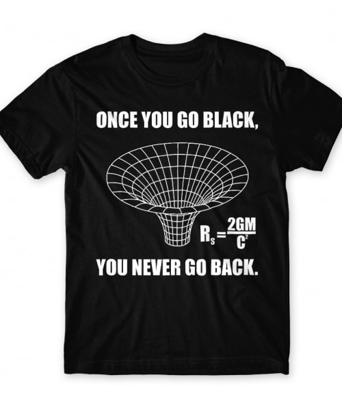 Once you go black Póló - Ha Astronomy rajongó ezeket a pólókat tuti imádni fogod!