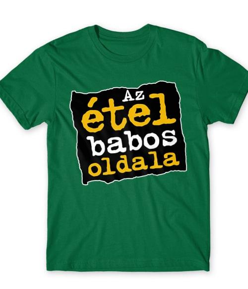 Az étel babos oldala Póló - Ha Brand Parody rajongó ezeket a pólókat tuti imádni fogod!