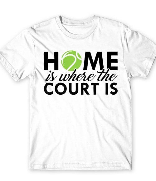 Home is where the court is Póló - Ha Tennis rajongó ezeket a pólókat tuti imádni fogod!