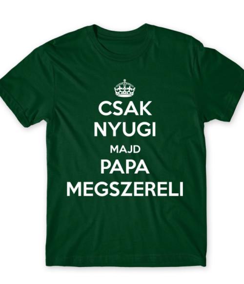 Majd Papa Megszereli Póló - Ha Family rajongó ezeket a pólókat tuti imádni fogod!