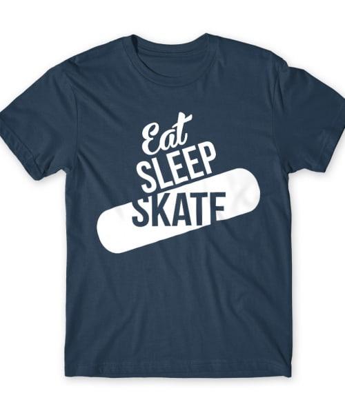 Eat Sleep Skate Póló - Ha Skateboard rajongó ezeket a pólókat tuti imádni fogod!