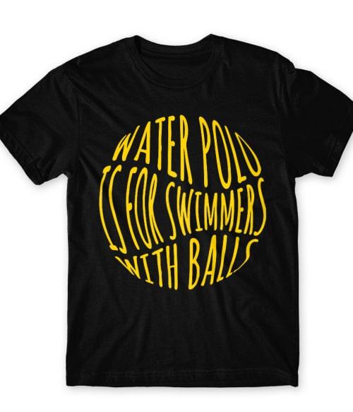 Swimmers with balls Póló - Ha Water polo rajongó ezeket a pólókat tuti imádni fogod!