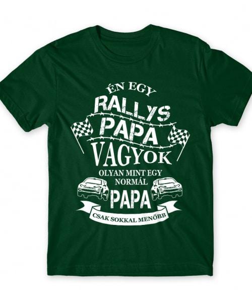 Rallys Papa Póló - Ha Rally rajongó ezeket a pólókat tuti imádni fogod!