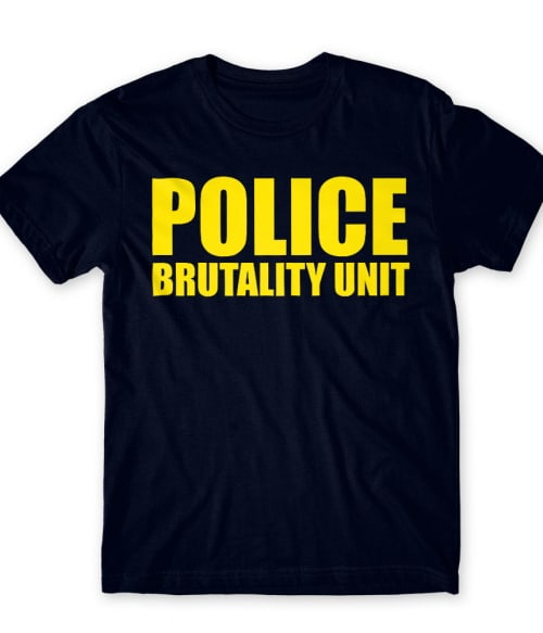 Police Brutality Unit Póló - Ha Police rajongó ezeket a pólókat tuti imádni fogod!