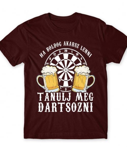 Ha boldog akarsz lenni Póló - Ha Darts rajongó ezeket a pólókat tuti imádni fogod!