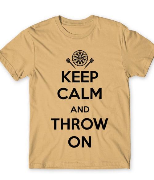 Keep Calm and Throw On Póló - Ha Darts rajongó ezeket a pólókat tuti imádni fogod!
