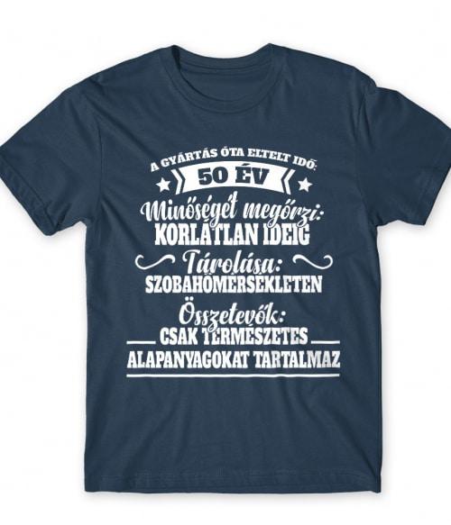 Eltelt idő 50 év Póló - Ha Birthday rajongó ezeket a pólókat tuti imádni fogod!