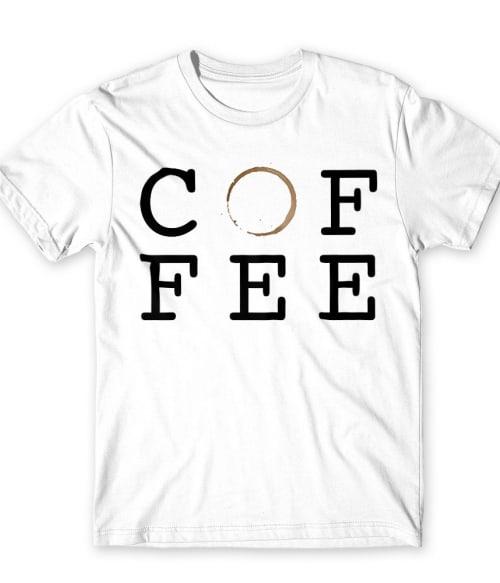 Coffee Póló - Ha Coffee rajongó ezeket a pólókat tuti imádni fogod!