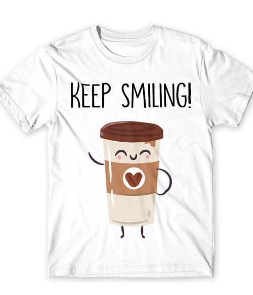 Keep smiling coffee