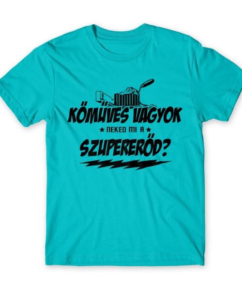 Kőműves szupererő Póló - Ha Mason rajongó ezeket a pólókat tuti imádni fogod!