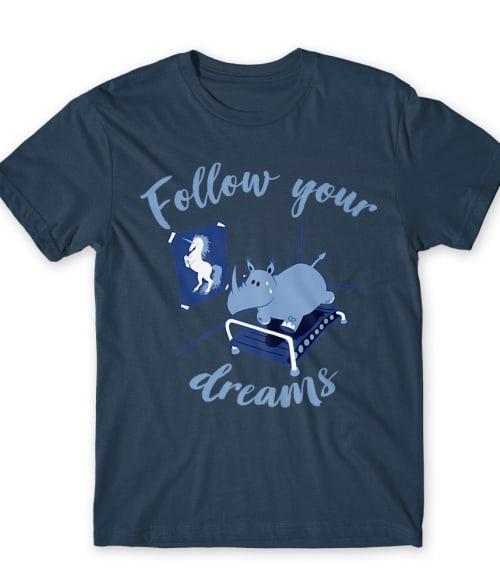 Follow your dreams rhino Póló - Ha Running rajongó ezeket a pólókat tuti imádni fogod!