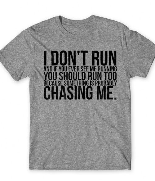 I Don't Run Póló - Ha Running rajongó ezeket a pólókat tuti imádni fogod!