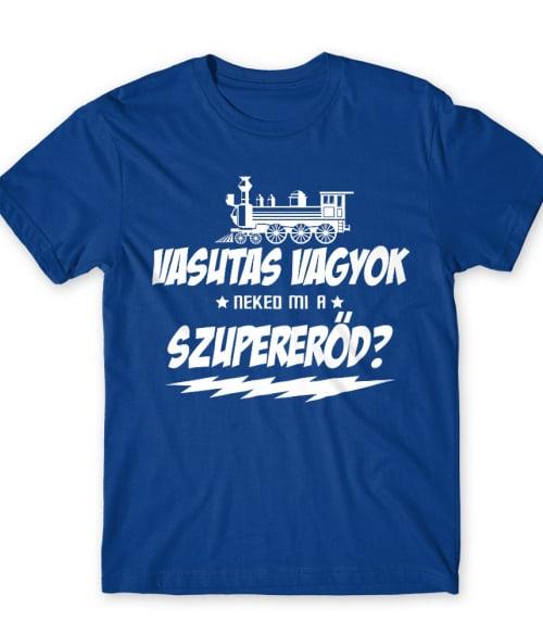 Vasutas szupererőd Póló - Ha Locomotive rajongó ezeket a pólókat tuti imádni fogod!
