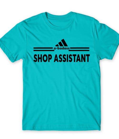 Badass shop assistant Póló - Ha Shop Assistant rajongó ezeket a pólókat tuti imádni fogod!
