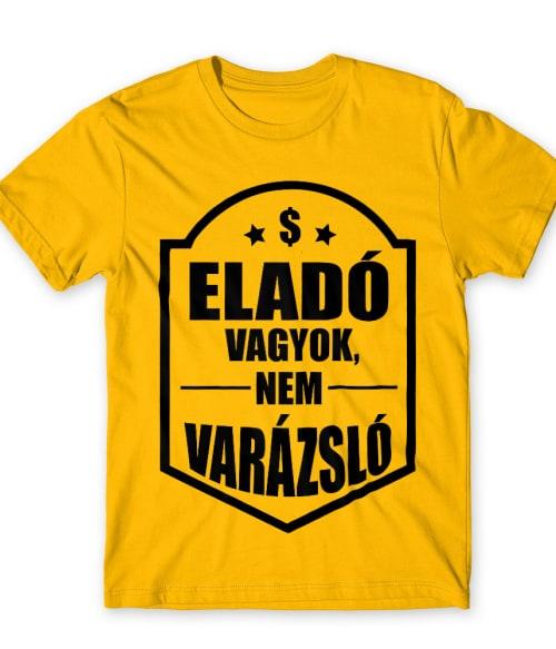 Eladó vagyok nem varázsló Póló - Ha Shop Assistant rajongó ezeket a pólókat tuti imádni fogod!