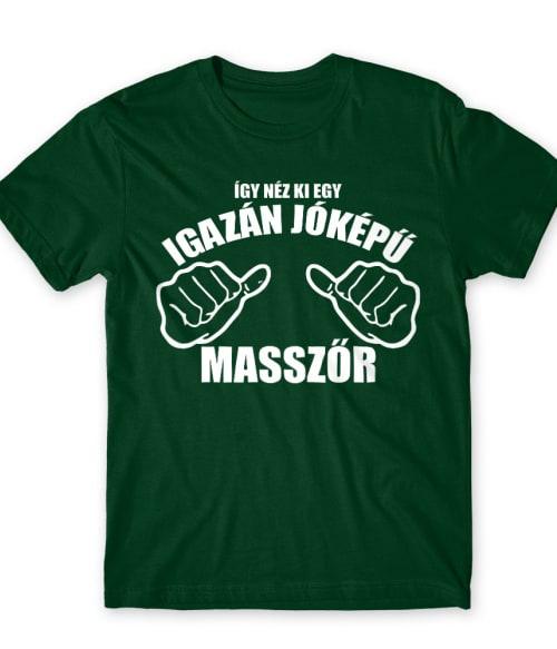 Jóképű masszőr Póló - Ha Massage Therapist rajongó ezeket a pólókat tuti imádni fogod!
