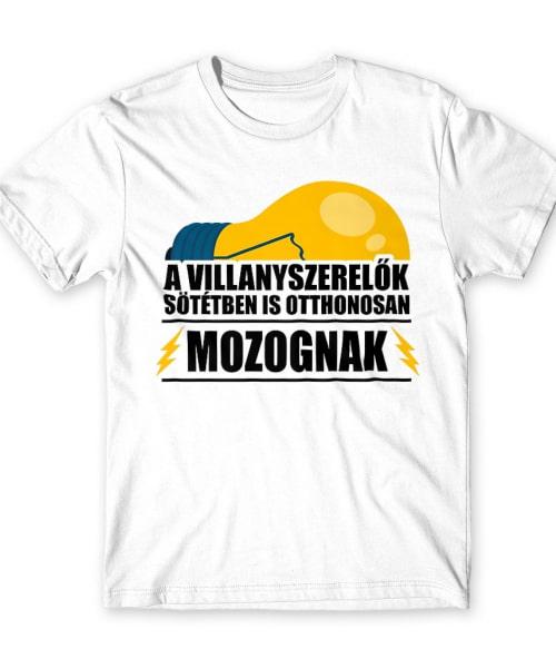 A sötétben is otthonosan Póló - Ha Electrician rajongó ezeket a pólókat tuti imádni fogod!