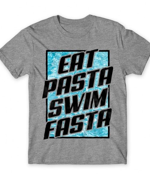 Eat Pasta Swim Fasta Póló - Ha Swimming rajongó ezeket a pólókat tuti imádni fogod!