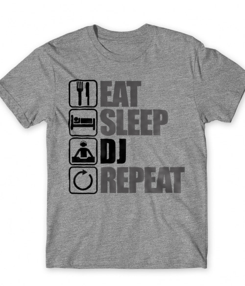 Eat Sleep DJ Repeat Póló - Ha DJ rajongó ezeket a pólókat tuti imádni fogod!