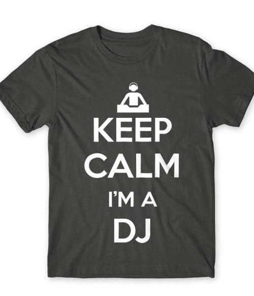 Keep Calm I'm a DJ Póló - Ha DJ rajongó ezeket a pólókat tuti imádni fogod!