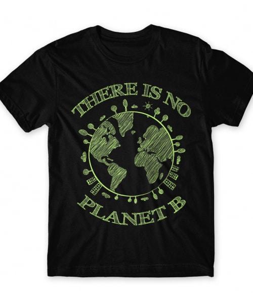 There is no planet B Póló - Ha Sarcastic Humour rajongó ezeket a pólókat tuti imádni fogod!