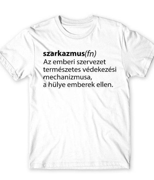 Szarkazmus definíció Póló - Ha Sarcastic Humour rajongó ezeket a pólókat tuti imádni fogod!