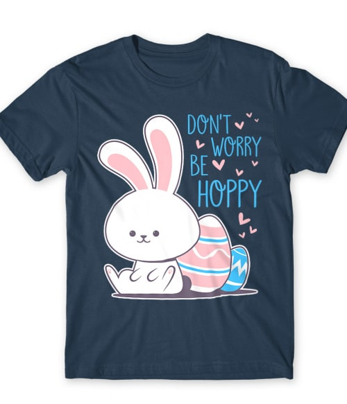 Don't worry be hoppy Póló - Ha Rabbit rajongó ezeket a pólókat tuti imádni fogod!